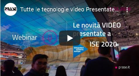 Le Novità Video Prase 2020 ISE